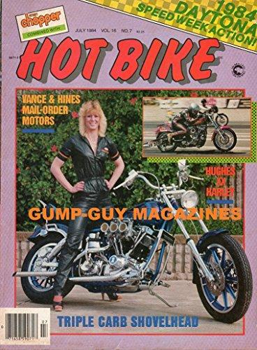 Hot Bike Magazine July 1984 TRIPLE CARB SHOVELHEAD Vance & Hines Mail-Order Motors DAYTONA SPEED ACTION '66 Sporty RACER DAVE MacKIE Created From Catalog Parts This Harley Slick Cruiser (Cruisers And Hines Vance)