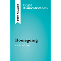 Homegoing by Yaa Gyasi (Book Analysis): Detailed Summary, Analysis and Reading Guide (BrightSummaries.com)