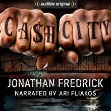 Cash City Audiobook by Jonathan Fredrick Narrated by Ari Fliakos