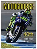 Motocourse 2015-2016: The World's Leading Grand Prix & Superbike Annual - 40th Year of Publication