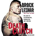 Death Clutch: My Story of Determination, Domination, and Survival Audiobook by Brock Lesnar Narrated by Dunsworth Bob