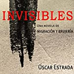 Invisibles (Volume 1): Spanish Edition | Oscar Estrada