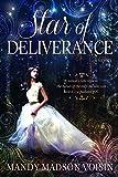 Star of Deliverance, Mandy Madson Voisin, 1462114547