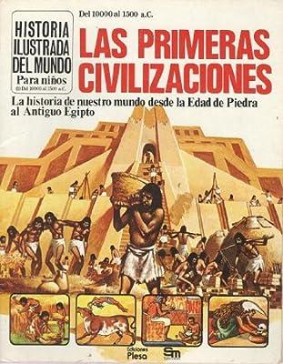 Las primeras civilizaciones. La historia de nuestro mundo desde la edad de piedra al antiguo Egipto: Amazon.es: Anne Millard, Ediciones Plesa-S.M.: Libros