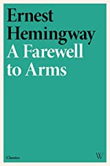 A Farewell to Arms Kindle Edition