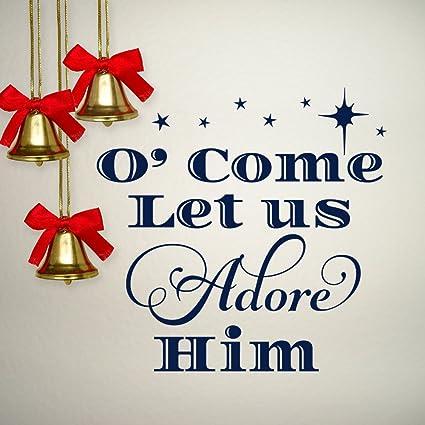 Amazon.com: ChloeLew778 Christmas Decal O Come Let Us Adore ...