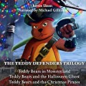 The Teddy Defenders Trilogy: Books 1-3 Audiobook by Justin Sloan Narrated by Michael Gilliland