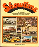Showtime: The story of the International Championship Auto Shows and the hot rod/custom car world : a twenty-year history