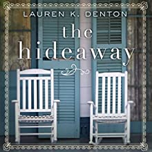 The Hideaway Audiobook by Lauren K. Denton Narrated by Devon O'Day