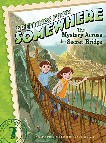 The Mystery Across the Secret Bridge (Greetings from - From Greetings Somewhere Series