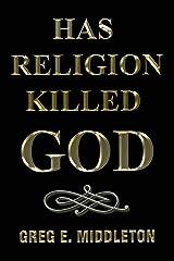 Has Religion Killed God Paperback