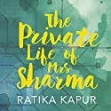 The Private Life of Mrs. Sharma Hörbuch von Ratika Kapur Gesprochen von: Tania Rodrigues