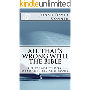 All That's Wrong with the Bible: Contradictions, Absurdities, and More