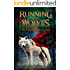 Running with Wolves: A Coming of Age Middle Grade Fantasy Novel (The Aurora Chronicles Book 1)