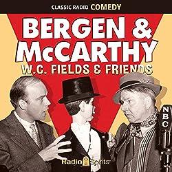 Bergen & McCarthy: W. C. Fields & Friends