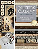 Quilter's Academy Vol. 5 - Masters Year: A Skill-Building Course in Quiltmaking