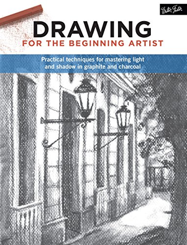 (Drawing for the Beginning Artist: Practical techniques for mastering light and shadow in graphite and charcoal )