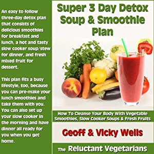 Super 3 Day Detox Soup & Smoothie Plan Audiobook