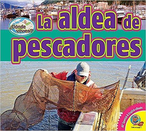 Descargar ebooks gratuitos en italiano La Aldea de Pescadores (Fishing Village) (Dónde Vives / Where Do You Live?) PDF