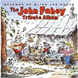 John Fahey Tribute Album: Revenge of Blind Joe