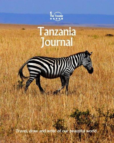 Tanzania Journal: Travel and Write of our Beautiful World (Tanzania Travel Books) (Volume 1)