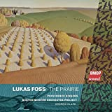 : Lukas Foss: The Prairie