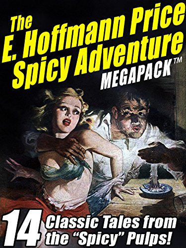 The E. Hoffmann Price Spicy Adventure MEGAPACK ®: 14 Tales from the