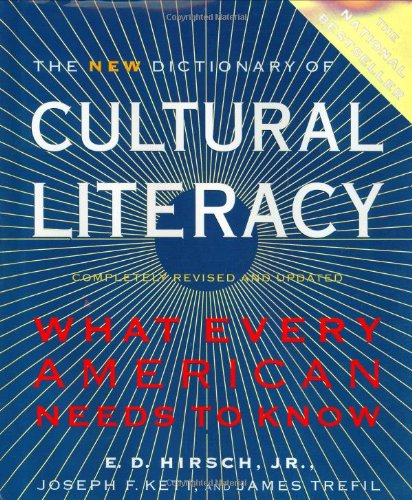 The New Dictionary of Cultural Literacy: What Every American Needs to Know (Literacy Dictionary)