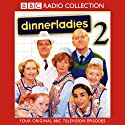 Dinnerladies 2 Radio/TV Program by Victoria Wood Narrated by Victoria Wood
