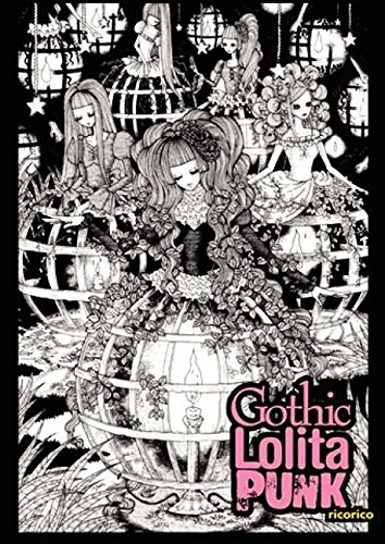 Gothic Lolita Punk: Draw Like the Hottest Japanese Artists (Design Fashion Rico)