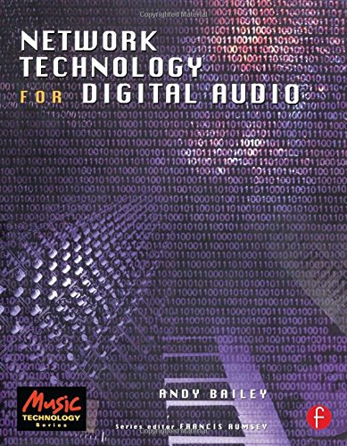 Network Technology for Digital Audio (Music Technology) by Focal Press