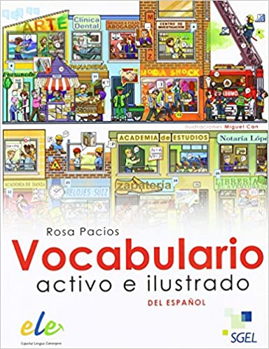 Vocabulario Activo e Ilustrado del Espanol (Spanish Edition): Rosa Pacios, Miguel Can: 9788497784917: Amazon.com: Books