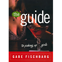 The Guide to Picking Up Girls (English Edition)
