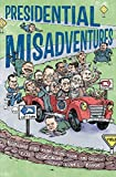 Presidential Misadventures: Poems That Poke Fun at the Man in Charge