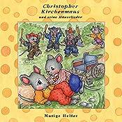 Mutige Helfer (Christopher Kirchenmaus und seine Mäuselieder 24) | Ruthild Wilson