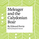 Meleager and the Calydonian Boar | Edward Ferrie