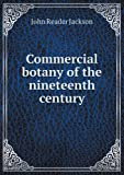 Commercial Botany of the Nineteenth Century, John Reader Jackson, 5518427573