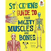 Stickmen's Guide to Your Mighty Muscles and Bones (Stickmen's Guides to Your Awesome Body)
