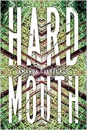 Hard Mouth: Amazon.es: Goldblatt, Amanda: Libros en idiomas ...