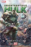 Front cover for the book Indestructible Hulk, Vol. 1: Agent of S.H.I.E.L.D. by Mark Waid
