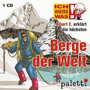 Albert E. erklärt die höchsten Berge der Welt (Ich weiß was) Hörbuch