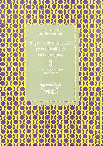 Programa De Reeducación Para Dificultades En La Escritura - 3: 3. Aprendizaje De Grupos Consonánticos PDF Descarga gratuita