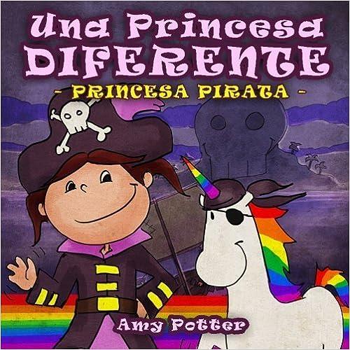 Una Princesa Diferente - Princesa Pirata (Spanish Edition) by Amy Potter (2013-09-23)
