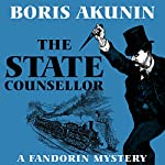 The State Counsellor: Erast Fandorin Series, Book 6 | Boris Akunin,Andrew Bromfield