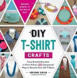 DIY T-Shirt Crafts: From Braided Bracelets to Floor Pillows, 50 Unexpected Ways to Recycle Your Old T-Shirts by Adrianne Surian (2015-08-01)