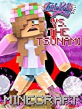 Clip: Little Kelly vs. The Tsunami - Minecraft