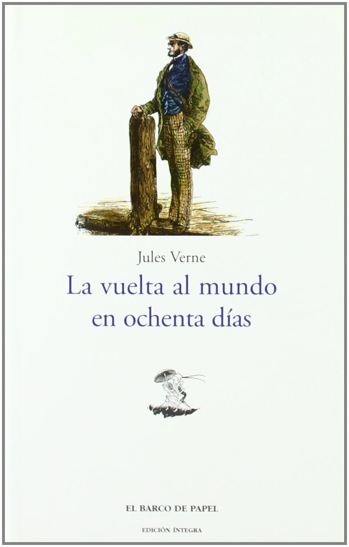 Amazon.com: La Vuelta Al Mundo En ochenta Dias/ Around the World in 80 Days (Clasicos Juveniles / Juvenile Classics) (Spanish Edition) (9788495311009): ...