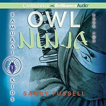 Amazon.com: Owl Ninja: Samurai Kids #2 (Audible Audio ...