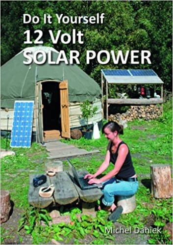 Do it yourself 12 volt solar power 2nd edition simple living do it yourself 12 volt solar power 2nd edition simple living michel daniek 9781856230728 amazon books solutioingenieria Image collections