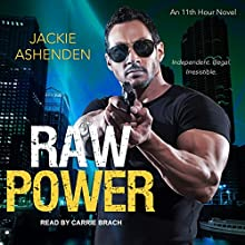 Raw Power: 11th Hour, Book 1 Audiobook by Jackie Ashenden Narrated by Carrie Brach